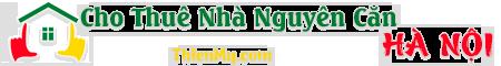 Cho Thuê Nhà Nguyên Căn Hà Nội – Phong Thủy – Kinh Nghiệm Thuê Nhà